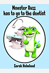 Monster Ruzz has to go to the dentist Kindle Edition
