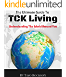 The Ultimate Guide To TCK Living: Understanding The World Around You
