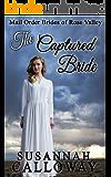Mail Order Bride: The Captured Bride (Mail Order Brides of Rose Valley Book 2)