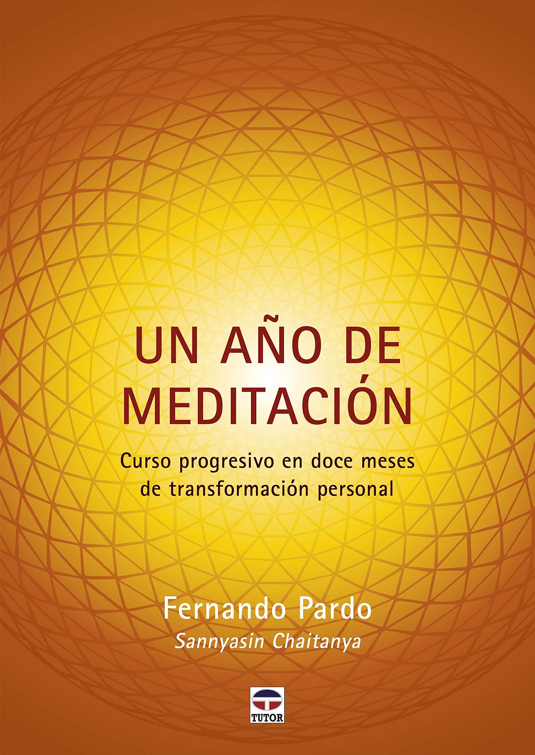 Un año de meditación: Curso progresivo en doce meses de ...
