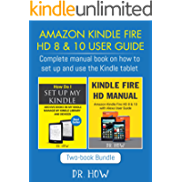 Amazon Kindle Fire HD 8 & 10 User Guide: Complete manual book on how to set up and use the Kindle tablet (March 2018)