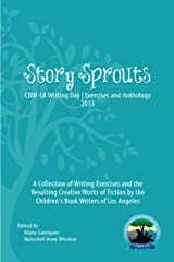 Story Sprouts: CBW-LA Writing Day Exercises and Anthology 2013 Kindle Edition