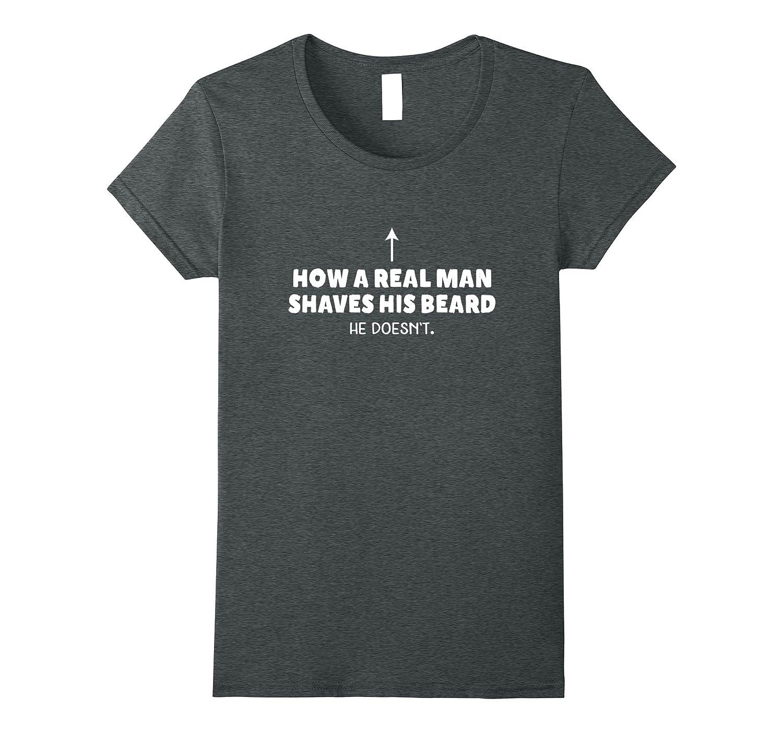 Beard T Shirt – Real Men Don't Shave Novelty Beard Shirt