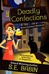 Deadly Confections (Bloom & Gloom Mysteries Book 1) Kindle Edition