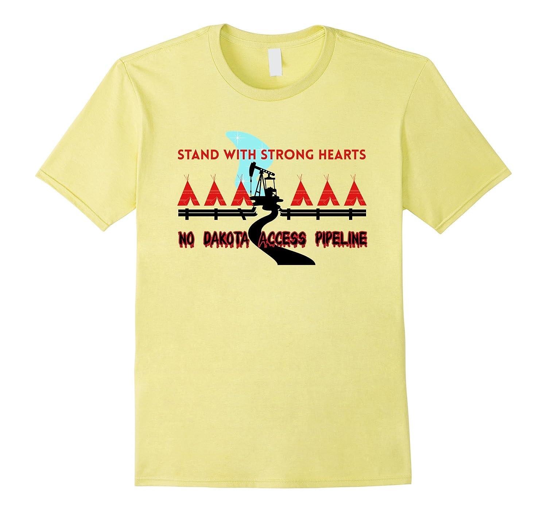 Stand With Strong Hearts No Dakota Access NoDAPL T-Shirt-RT