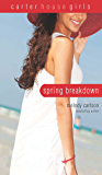 Spring Breakdown (Carter House Girls)