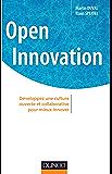 Open innovation : Développez une culture ouverte et collaborative pour mieux innover (Stratégies et management)