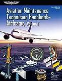 Aviation Maintenance Technician Handbook: Airframe, Volume 1: FAA-H-8083-31A, Volume 1 (ASA FAA Handbook Series)