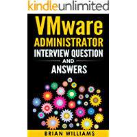 VMware  : VMware Administrator Interview Question And Answers - Prepare and Face Interview with Confidence and get Your dream JOB as VMware or Virtualization ... Hyper V,   Storage, EMC)