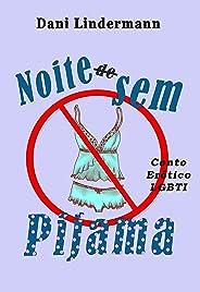 Noite Sem Pijama (Libidinosas Livro 3)