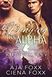 Denying His Alpha (Wilde Wolves Book 2)