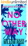 NO OTHER WAY (Harry Hunter Mystery Book 3)