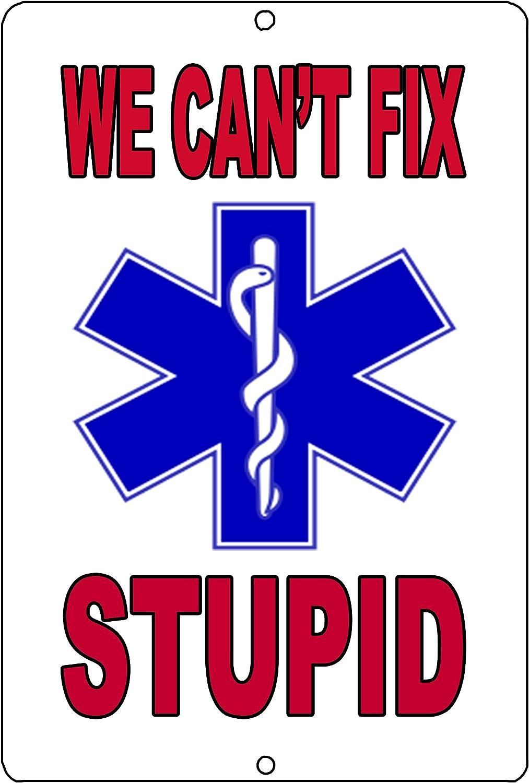 Rogue River Tactical Funny EMT EMS Paramedic Logo Metal Tin Sign Wall Decor Art We Can't Fix Stupid