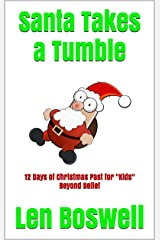 """Santa Takes a Tumble: 12 Days of Christmas Past for """"Kids"""" Beyond Belief Kindle Edition"""