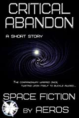 Critical Abandon: space fiction by Aeros, a short story Kindle Edition