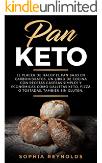 Libro de Cocina para Panadería Cetogénica: Pan bajo en ...