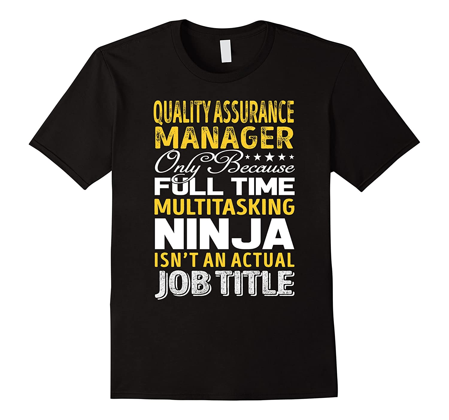 Quality Assurance Manager Is Not An Actual Job Title TShirt-TJ