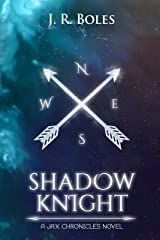 Shadow Knight: The Jax Chronicles Book One Kindle Edition