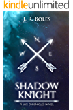 Shadow Knight: The Jax Chronicles Book One