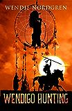 Wendigo Hunting (Wendigo Redemption Book 2)