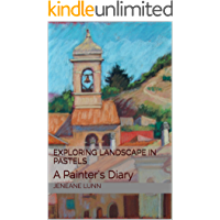 Exploring Landscape in Pastels: A Painter's Diary (English Edition)