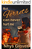 But Ferrets Can Never Hurt Me: A Funny Romantic Paranormal Mystery (Alfie Wimple Adventure Trilogy Book 2)