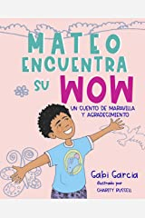 Mateo Encuentra Su Wow (Spanish Edition): Un cuento de maravilla y agradesimiento Kindle Edition