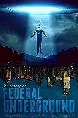 Federal Underground (Penn Mitchell's Ancient Alien Saga Book 1) Kindle Edition