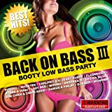 BACK ON BASS III -BOOTY LOW BASS PARTY-