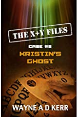 Kristin's Ghost: Case #2 (The X + Y Files) Kindle Edition