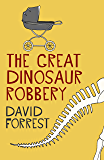 The Great Dinosaur Robbery (English Edition)