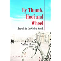 By Thumb, Hoof and Wheel: Travels in the Global South