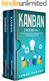 Kanban: 2 Books in 1 - The Ultimate Beginner's & Intermediate Guide to Learn Kanban Step by Step