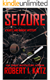 Seizure: A Kurtz and Barent Mystery (Kurtz and Barent Mysteries Book 3)