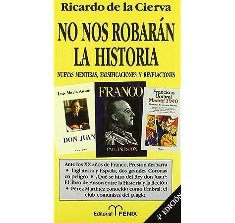 No nos robaran la historia (Fondos Distribuidos): Amazon.es: Ricardo De La Cierva: Libros