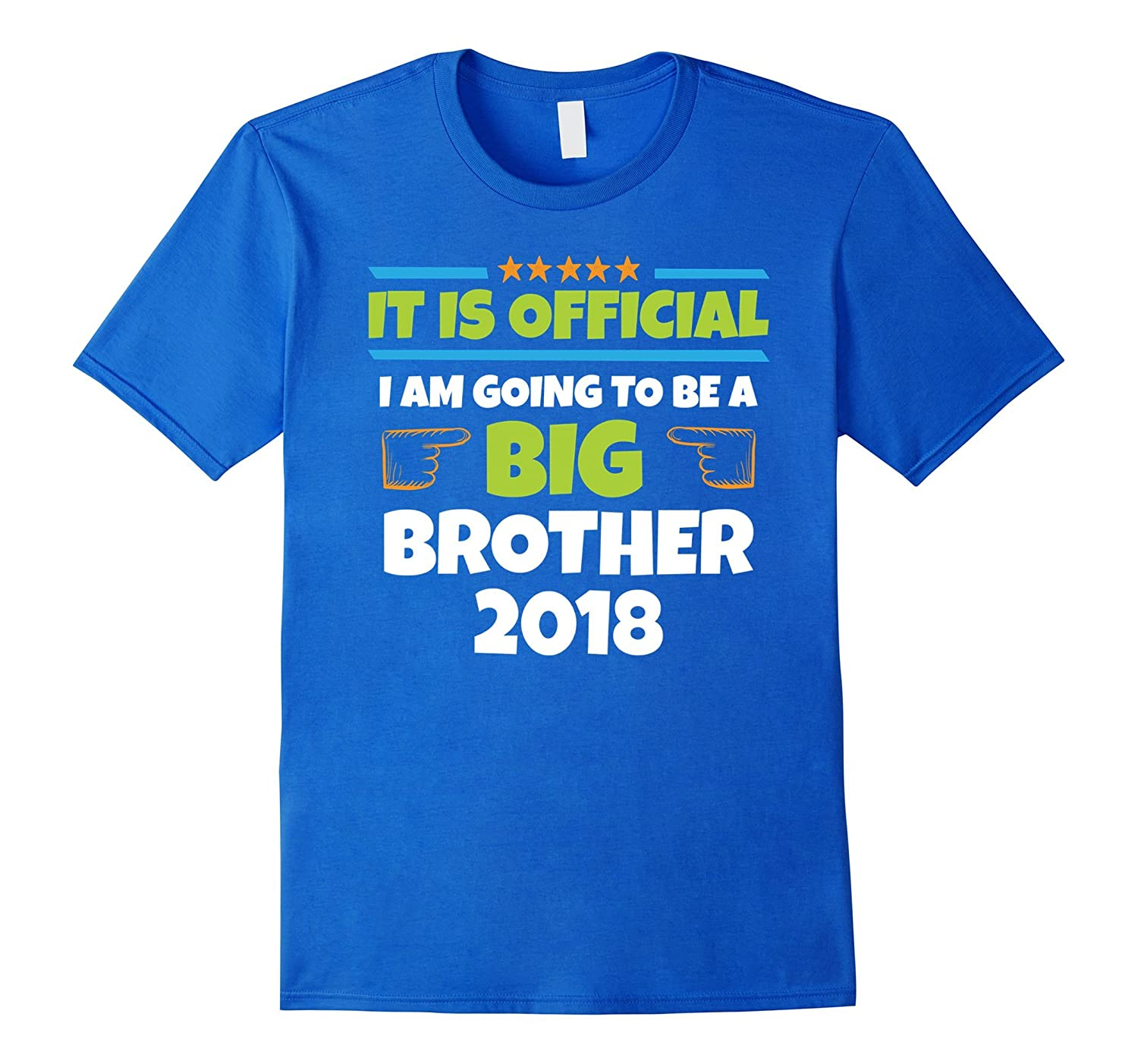 I Am Going To Be A Big Brother 2018 Shirt - It Is Official-FL