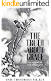 The Truth About Grace (A Sequel to Pecan Man)