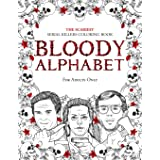 BLOODY ALPHABET: The Scariest Serial Killers Coloring Book. A True Crime Adult Gift - Full of Famous Murderers. For Adults On