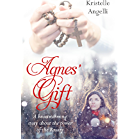 Agnes' Gift: A heartwarming story about the power of the Rosary (English Edition)