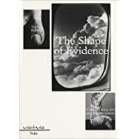 The Shape of Evidence: Contemporary Art and the Document