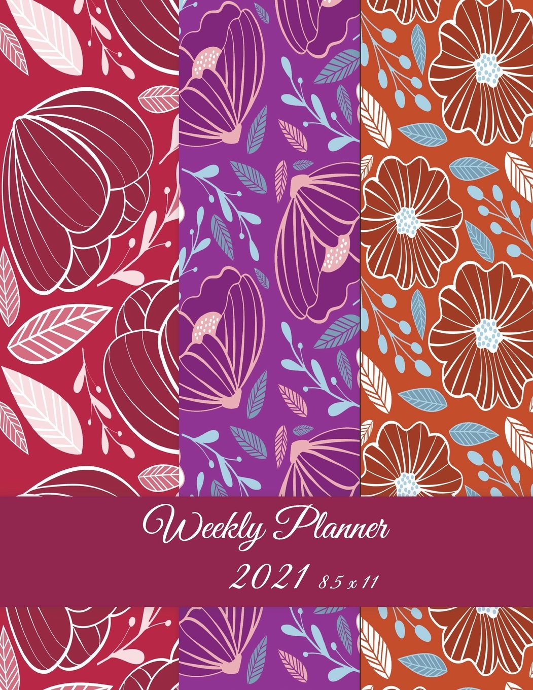 """Weekly Planner 2021 8.5 x 11: Red Color Flowers, Weekly Calendar Book 2021, Weekly/Monthly/Yearly Calendar Journal, Large 8.5"""" x 11"""" 365 Daily journal ... Agenda Planner, Calendar Schedule Organizer pdf epub"""