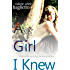 A Girl I Knew: ...A gripping, heartbreaking mystery