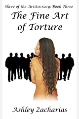 The Fine Art of Torture (Slave of the Aristocracy Book 3) Kindle Edition