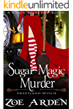 Sugar Magic Murder (Sweetland Witch) ( A Cozy Mystery Book)