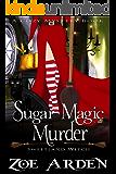 Sugar Magic Murder (Sweetland Witch) ( A Cozy Mystery Book)