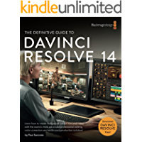 The Definitive Guide to DaVinci Resolve 14: Editing, Color and Audio (Blackmagic Design Learning Series) (English Edition)