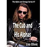 The Cub and His Alphas (Alpha and Omega Series Book 7)