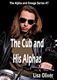 The Cub and His Alphas (Alpha and Omega Series Book 7) (English Edition)
