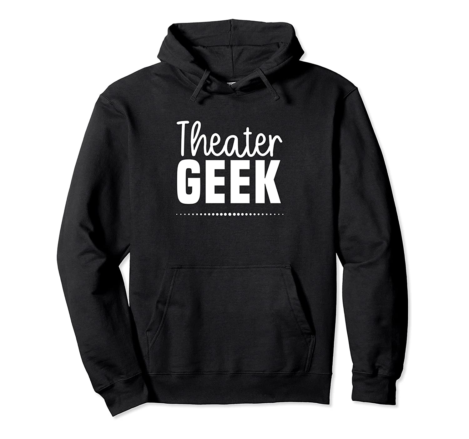 Theater Hoodie Nerd Geek Drama Musical Acting Actor Actress-mt