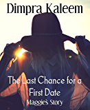 The Last Chance for a First Date: Maggie's Story